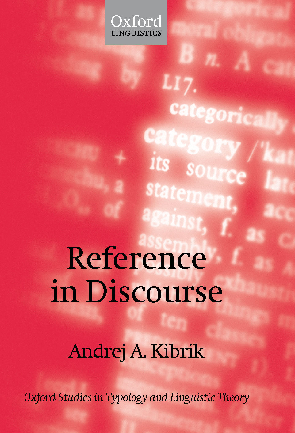Kibrik, Andrej A. 2011. Reference in discourse Oxford: Oxford University Press
